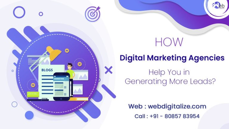How Digital Marketing Agencies Help You in Generating More Leads?