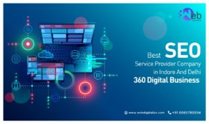 Best SEO Service Provider Company in Indore And Delhi 360 Digital Business