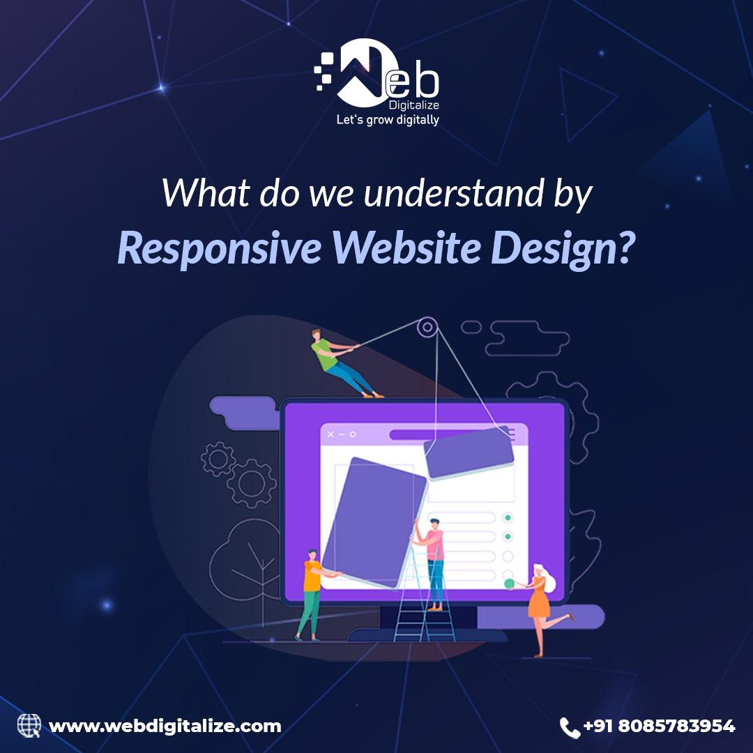 What do we understand by Responsive Website Design:
